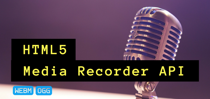 Recording audio in the browser using the MediaStream Recorder API